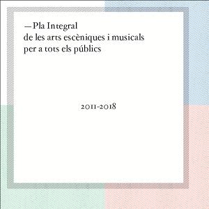 Pla Integral de les Arts Escèniques per a Tots els Públics