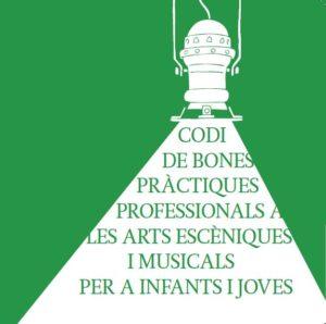 Codi de Bones Pràctiques Professionals a les Arts Escèniques i Musicals per a Infants i Joves