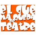 El Que Ma Queda de Teatre