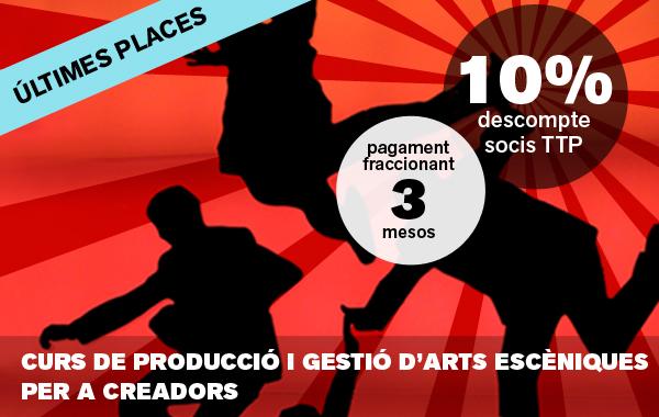 Últimes places disponibles del Curs de Producció i Gestió d'Arts Escèniques per a Creadors 2015 (3a edició)
