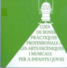 CODI: Codi de bones pràctiques professionals a les arts escèniques i musicals per a infants i joves