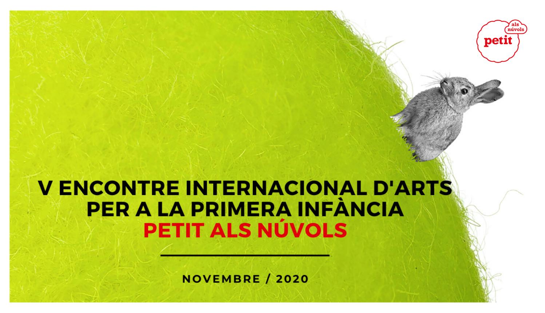 V Encontre Internacional Arts per a la primera infància El Més Petit de Tots
