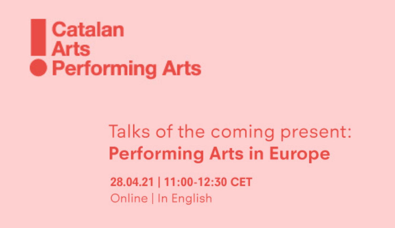 Diàlegs del present que ve: Les arts escèniques a Europa
